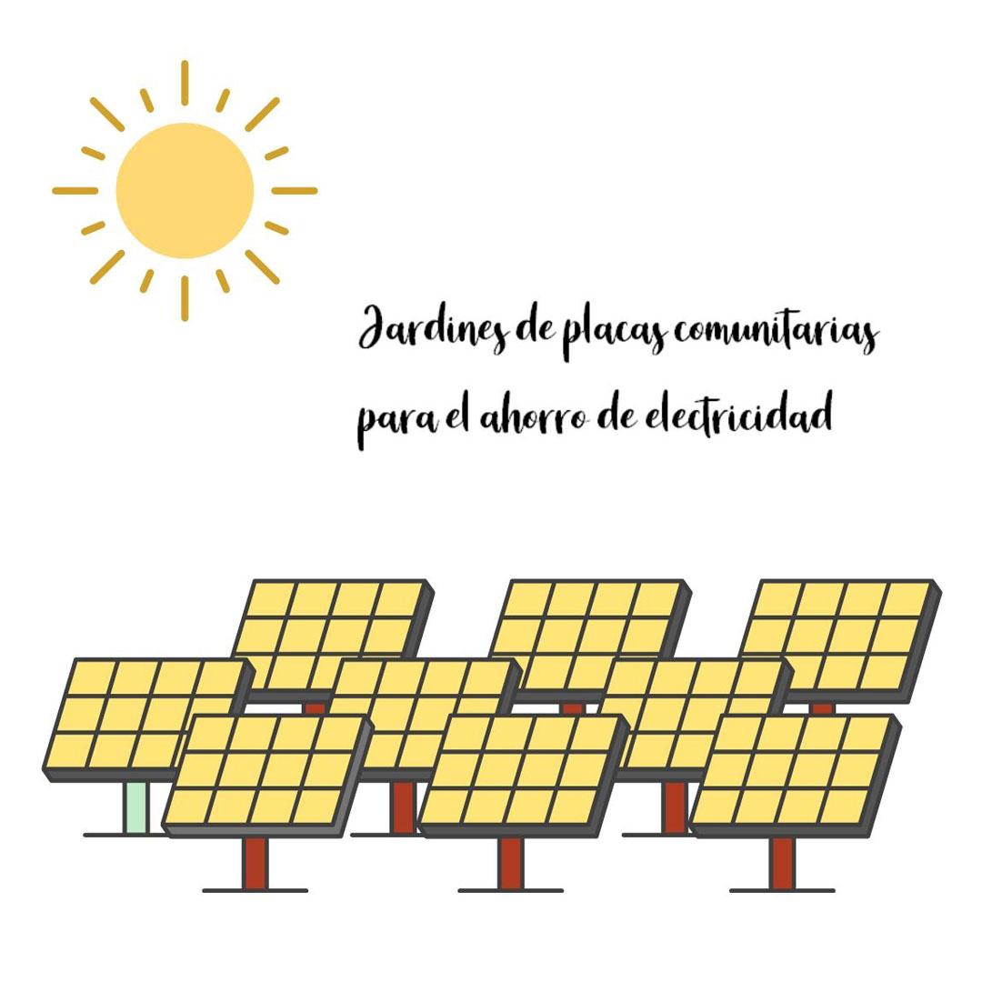 Jardines de Placas Comunitarias para Ahorro de Electricidad